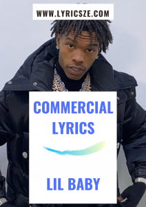 Commercial Lyrics Lil Baby