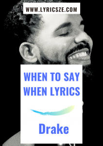 When to Say When Lyrics