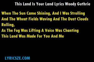 This Land Is Your Land Lyrics Woody Guthrie